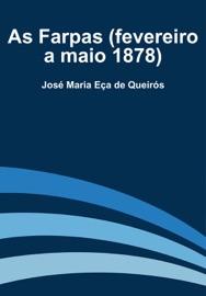 AS FARPAS (FEVEREIRO A MAIO 1878)