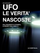UFO. Le verità nascoste