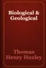 Thomas Henry Huxley - Biological & Geological artwork