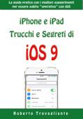 iPhone e iPad: Trucchi e Segreti di iOS 9