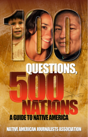 100 Questions, 500 Nations: A Guide to Native America book