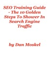 SEO Training Guide - The 10 Golden Steps To Shower In Search Engine Traffic