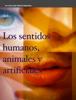 JosГ© Javier Monroy Vesperinas - Los sentidos humanos,  animales y artificiales ilustraciГіn