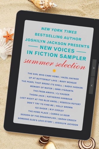 Joshilyn Jackson, Hazel Gaynor, Mary McNear, Nadia Hashimi, Emmi Itäranta, CJ Hauser, Katherine Harbour, Rebecca Rotert, Holly Brown, M. P. Cooley, Carrie La Seur & Sarah Creech - The New Voices in Fiction Sampler