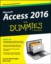 Access 2016 For Dummies - Laurie Ulrich Fuller & Ken Cook