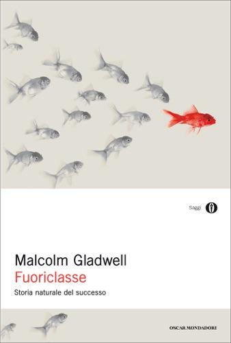 Malcolm Gladwell - Fuoriclasse