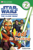 DK Readers L2: Star Wars: The Clone Wars: Jedi in Training (Enhanced Edition)