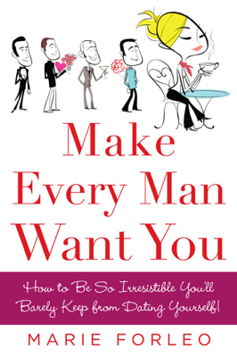 Make Every Man Want You - Marie Forleo book