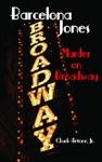 Barcelona Jones Murder On Broadway
