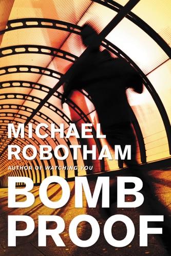 Michael Robotham - Bombproof