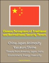 Chinese Perceptions Of Traditional And Nontraditional Security Threats China-Japan Animosity Yasukuni Shrine Threats From America Japan India Environment Energy Insecurity