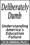 Deliberately Dumb Understanding Americas Education Failure