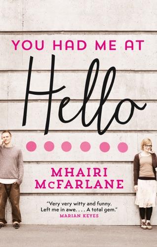 Mhairi McFarlane - You Had Me At Hello