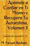 Aprende A Confiar En Ti Mismo Y Recupera Tu Autoestima Volumen 3