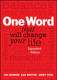 One Word That Will Change Your Life, Expanded Edition - Jon Gordon, Dan Britton & Jimmy Page