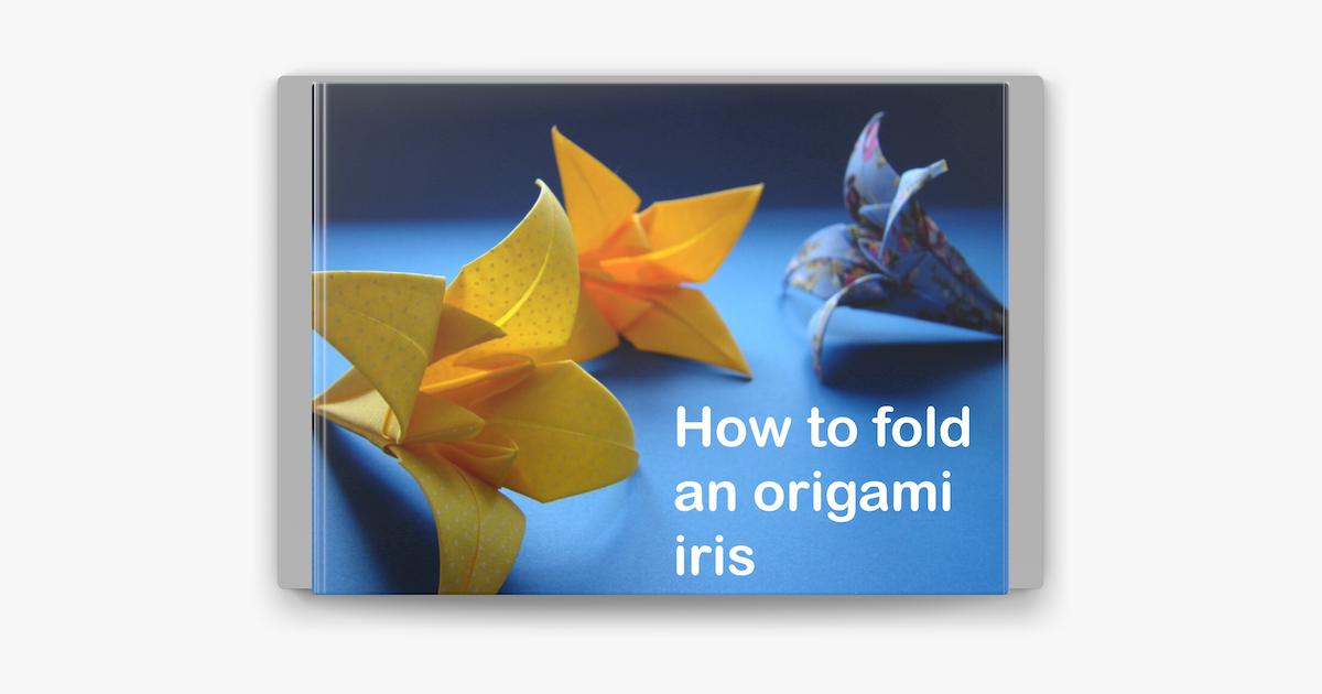 origami iris – do origami   630x1200