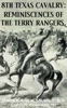 8th Texas Cavalry: Reminiscences Of The Terry Rangers
