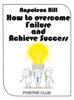 Napoleon Hill - How to Overcome Failure and Achieve Success artwork