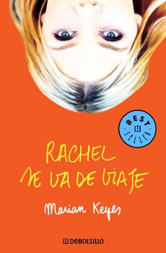 Marian Keyes - Rachel se va de viaje (Familia Walsh 2)