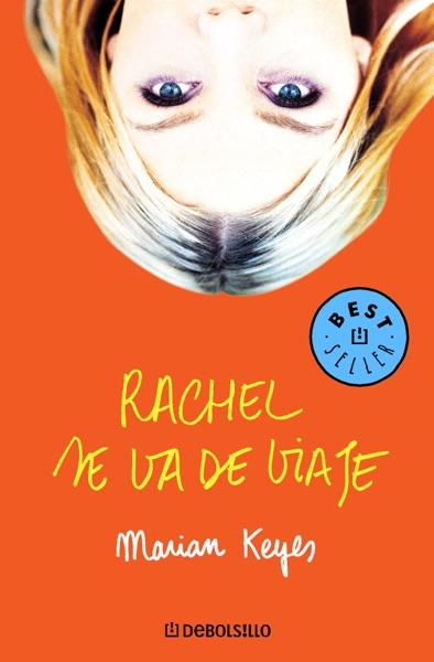 Rachel se va de viaje (Familia Walsh 2) - Marian Keyes book cover