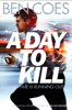 Ben Coes - A Day to Kill: A Dewey Andreas Novel 5 artwork