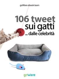 106 TWEET SUI GATTI ...DALLE CELEBRITà