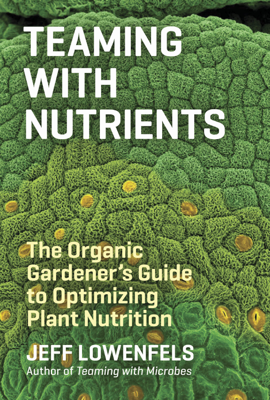 Teaming with Nutrients - Jeff Lowenfels book