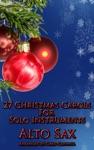 27 Christmas Carols For Alto Saxophone