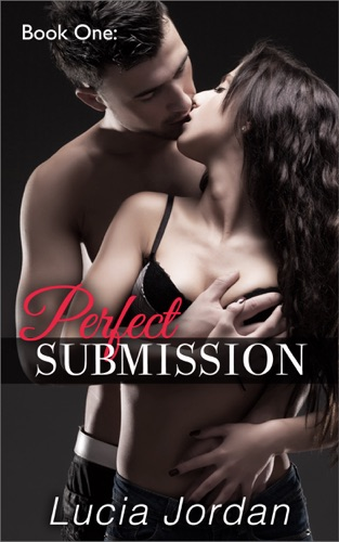 Lucia Jordan - Perfect Submission