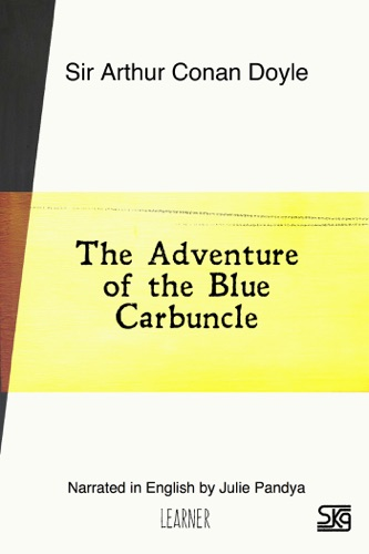 Arthur Conan Doyle - The Adventure of the Blue Carbuncle (With Audio)