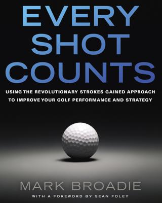 Every Shot Counts - Mark Broadie book