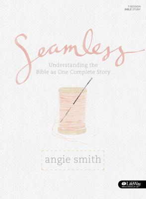 Seamless (Bible Study) - Angie Smith book