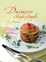 Ducasse Made Simple by Sophie
