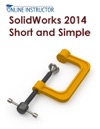 SolidWorks 2014 Short And Simple