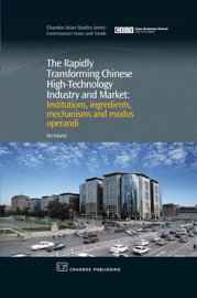 THE RAPIDLY TRANSFORMING CHINESE HIGH-TECHNOLOGY INDUSTRY AND MARKET