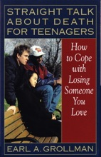 Straight Talk About Death For Teenagers