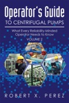 OperatorS Guide To Centrifugal Pumps Volume 2