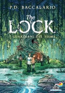 The Lock - 1. I guardiani del fiume di Pierdomenico Baccalario Copertina del libro