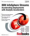IBM InfoSphere Streams Accelerating Deployments With Analytic Accelerators