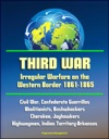 Third War Irregular Warfare On The Western Border 1861-1865 - Civil War Confederate Guerrillas Abolitionists Bushwhackers Cherokee Jayhawkers Highwaymen Indian Territory-Arkansas