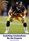 Coaching Linebackers By The Experts Second Edition