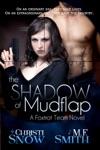 The Shadow Of Mudflap Foxtrot Team Novel