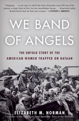 We Band of Angels - Elizabeth Norman book