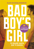 Te odiaré hasta que te quiera (Bad Boy's Girl 1) Book Cover