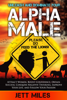 Unleash and Dominate Your Alpha Male - Jett Miles