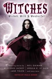 Witches: Wicked, Wild & Wonderful PDF Download