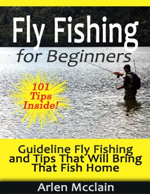 Fly Fishing for Beginners - Arlen Mcclain book