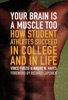 Your Brain Is A Muscle Too