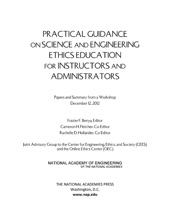 Practical Guidance On Science And Engineering Ethics Education For Instructors And Administrators: