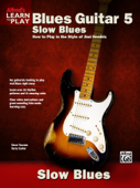 Alfred's Learn to Play Blues Guitar 5: Slow Blues
